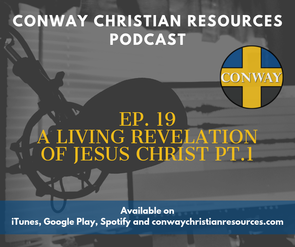 CCR Podcast Ep. 19 A Living Revelation of Jesus Christ