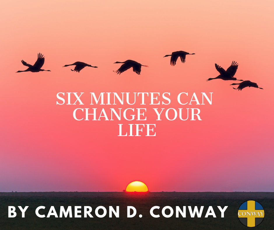 Six Minutes Can Change Your Life