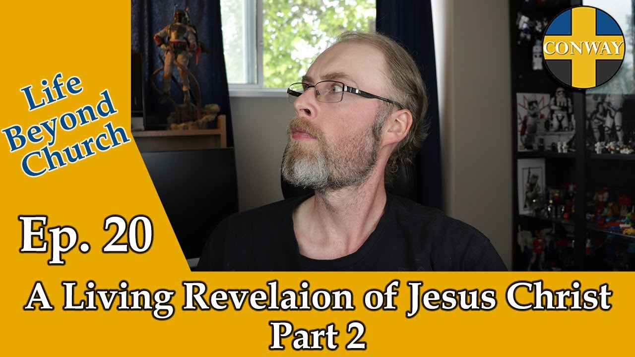 A Living Revelation of Jesus Christ Pt.2