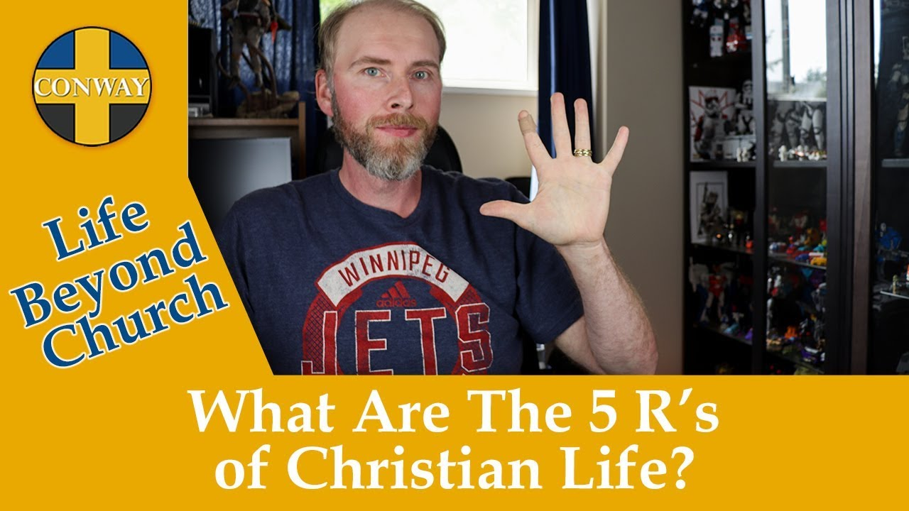 What are the 5 R's of Christian Life