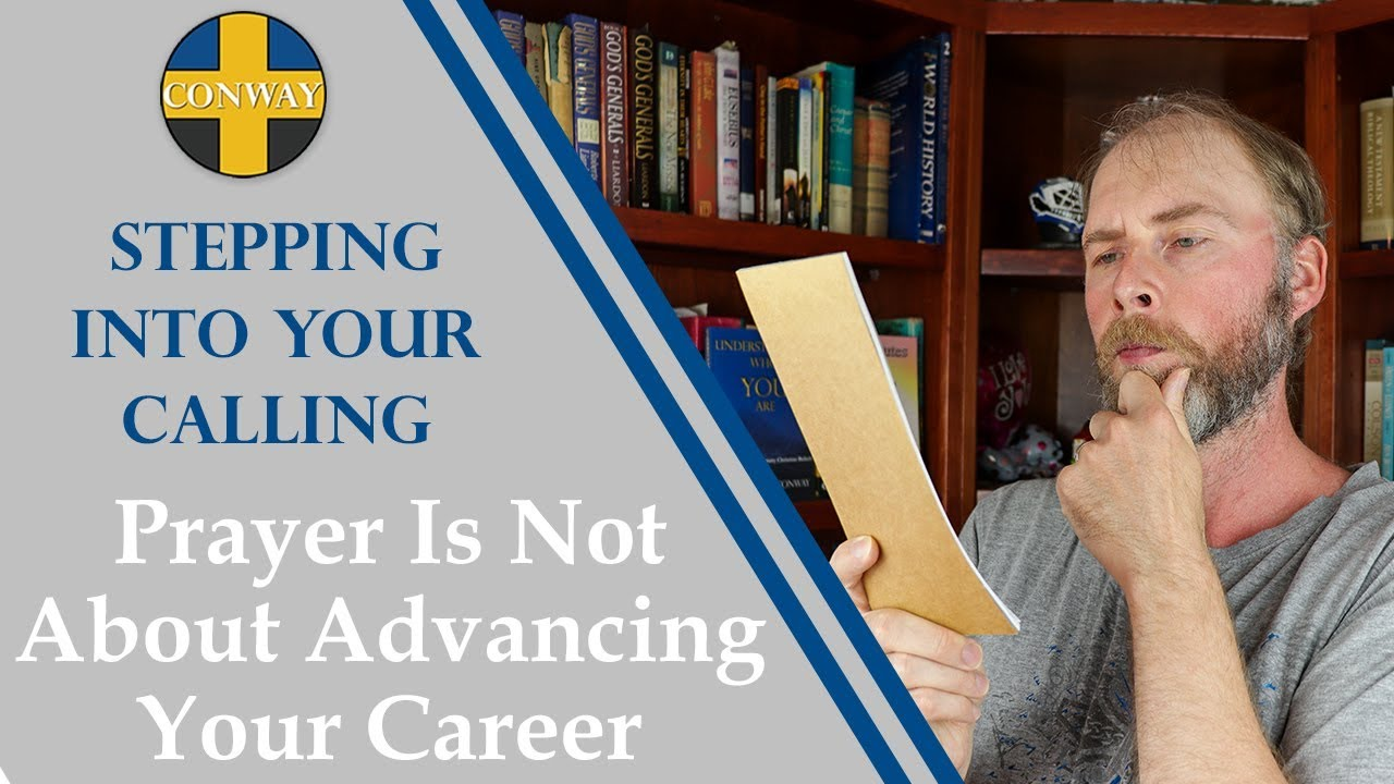 Prayer is not about advancing your career