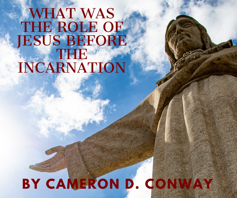 What was the Role of Jesus Before the Incarnation